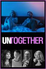 Untogether (2018) WEB-DL 480p & 720p Full HD Movie Download