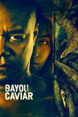 Bayou Caviar (2018) BluRay 480p & 720p Free HD Movie Download