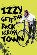 Izzy Gets the Fuck Across Town (2017) WEBRip 480p & 720p Movie Download