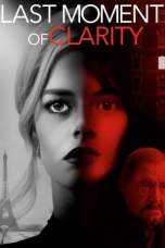 Last Moment of Clarity (2020) WEB-DL 480p & 720p HD Movie Download
