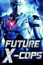 Future X-Cops (2010) BluRay 480p & 720p Mandarin Movie Download