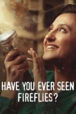 Have You Ever Seen Fireflies? (2021) WEBRip 480p, 720p & 1080p Mkvking - Mkvking.com