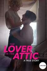 The Lover in the Attic: A True Story (2018) WEBRip 480p, 720p & 1080p Movie Download