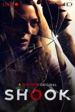 Shook (2021) WEBRip 480p, 720p & 1080p Movie Download