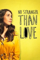 No Stranger Than Love (2015) WEBRip 480p & 720p Mkvking - Mkvking.com