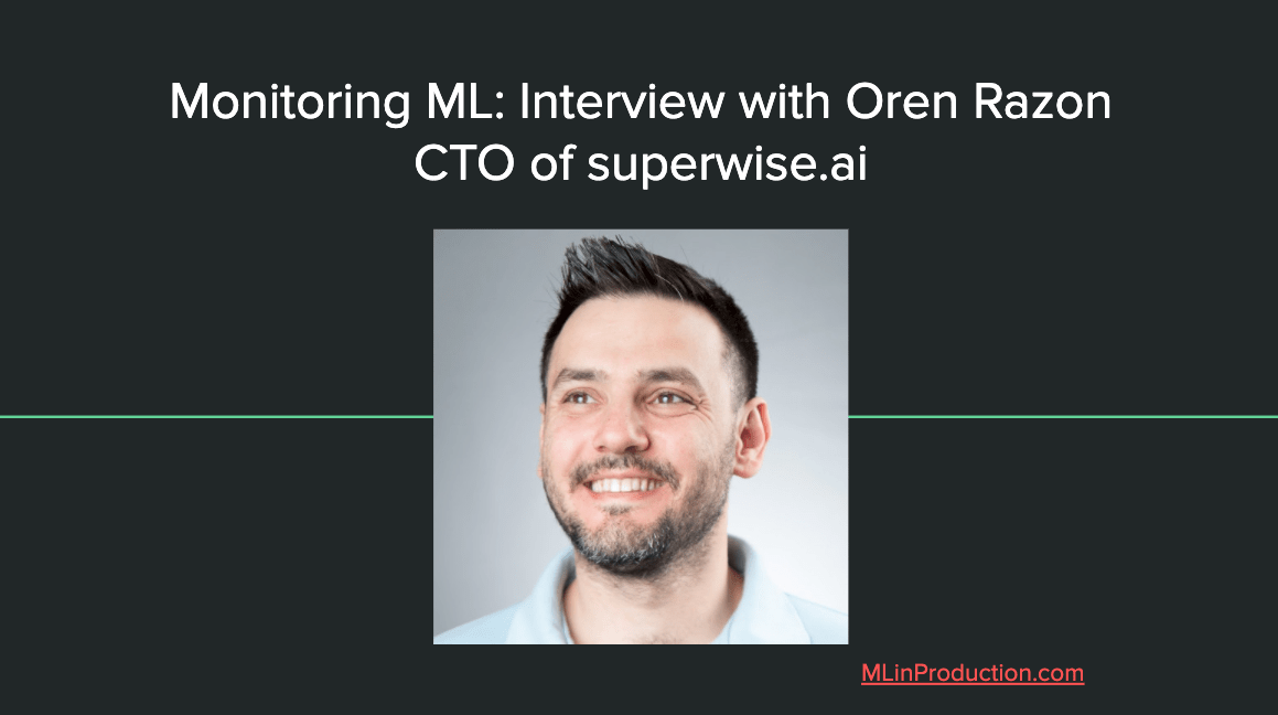 Monitoring Machine Learning: Interview with Oren Razon