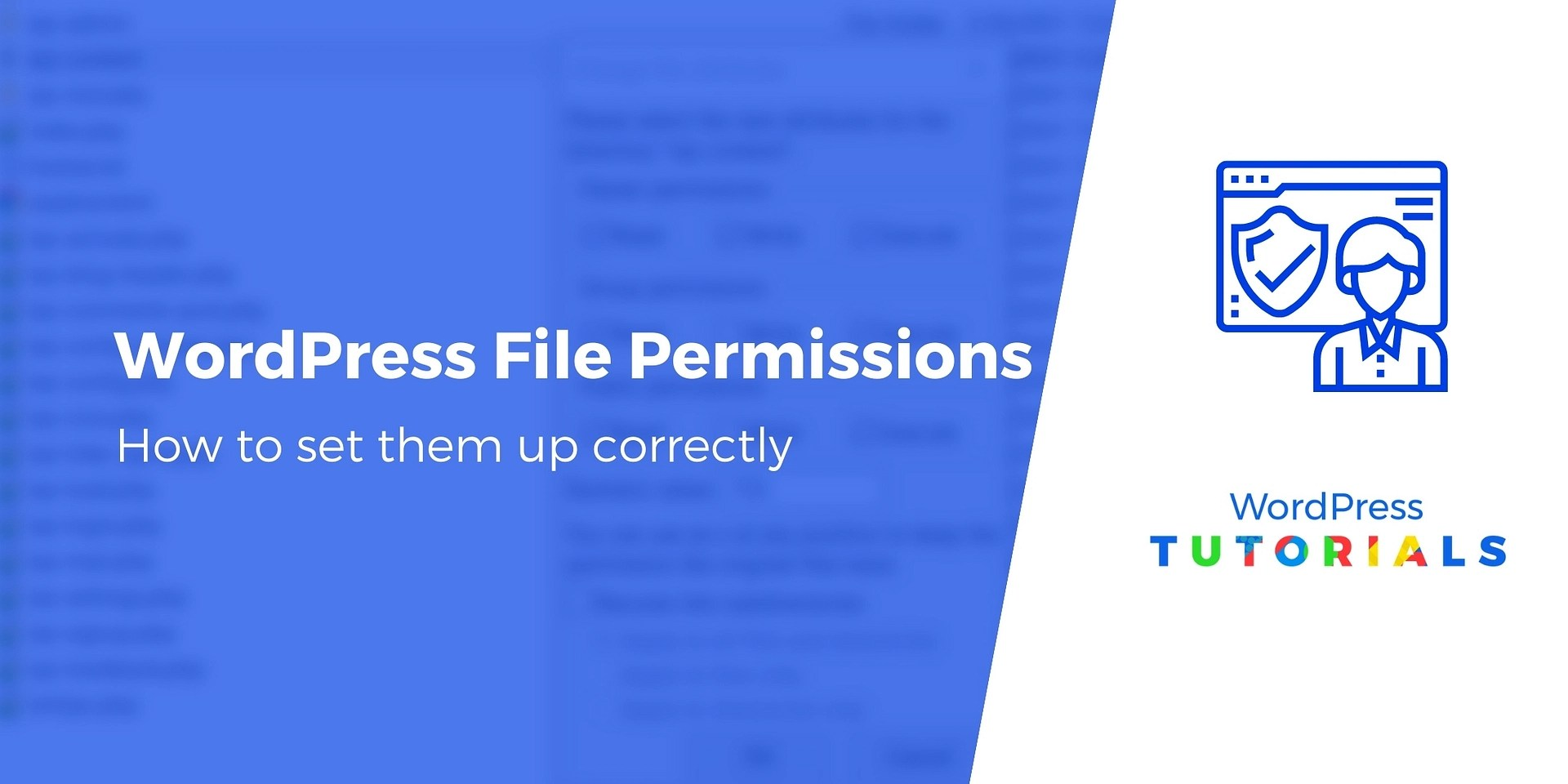 WordPress File Permissions: How to Set Them Up Properly in 2021