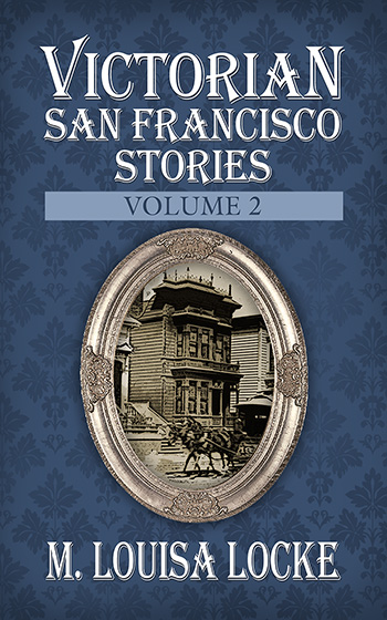 Victorian San Francisco Stories: Volume 2