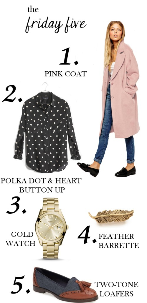 the friday five:  ASOS pink cacoon coat, heart and polka dotted top from Madewell, gold Fossil watch, feather barrette, and two-tone tassel loafers from Nordstrom via M Loves M @marmar