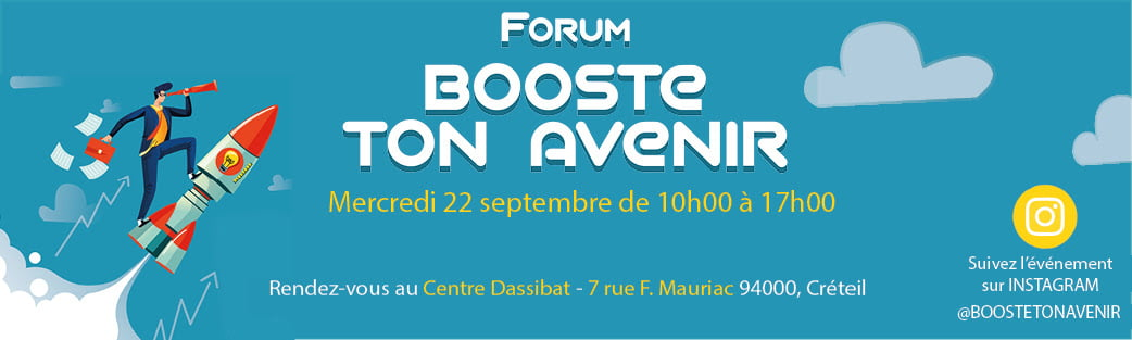 Read more about the article Mercredi 22 septembre de 10h à 17h, participez au Forum Booste ton avenir au Centre Dassibat – 7 rue F. Mauriac 94000 Créteil