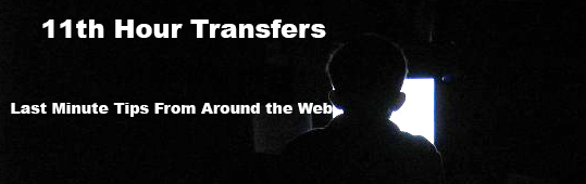 11th Hour Transfer Tips – Round 1
