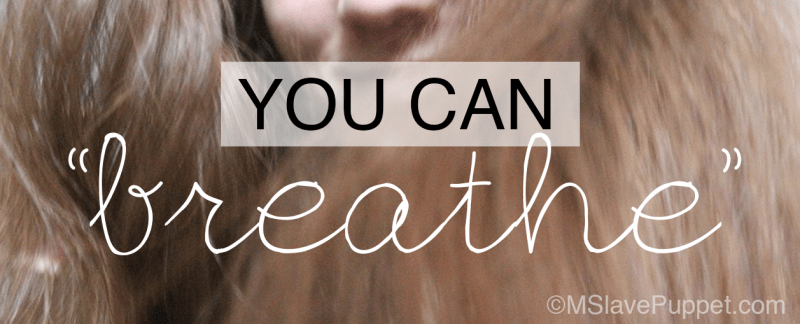 """You can breathe"" - Letting go and Moving forwards"