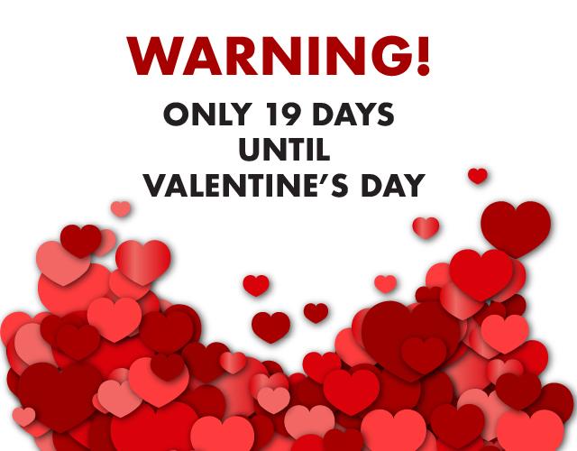 19 Days Until Valentines Day