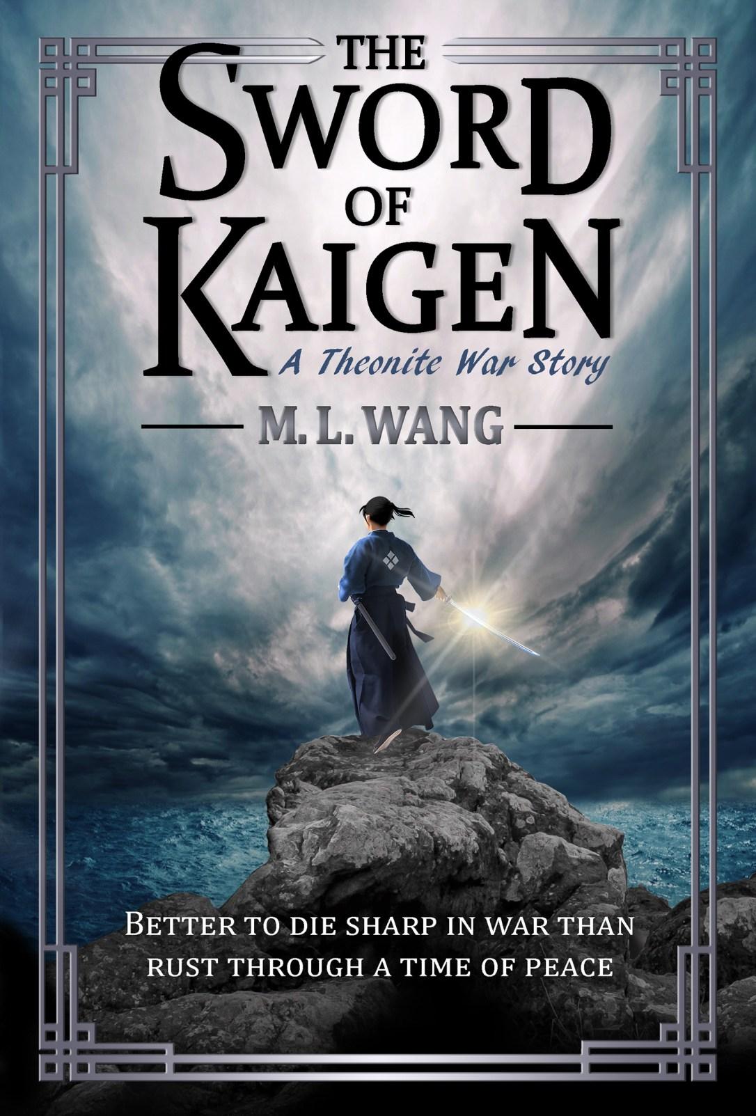 The Sword of Kaigen by M. L. Wang