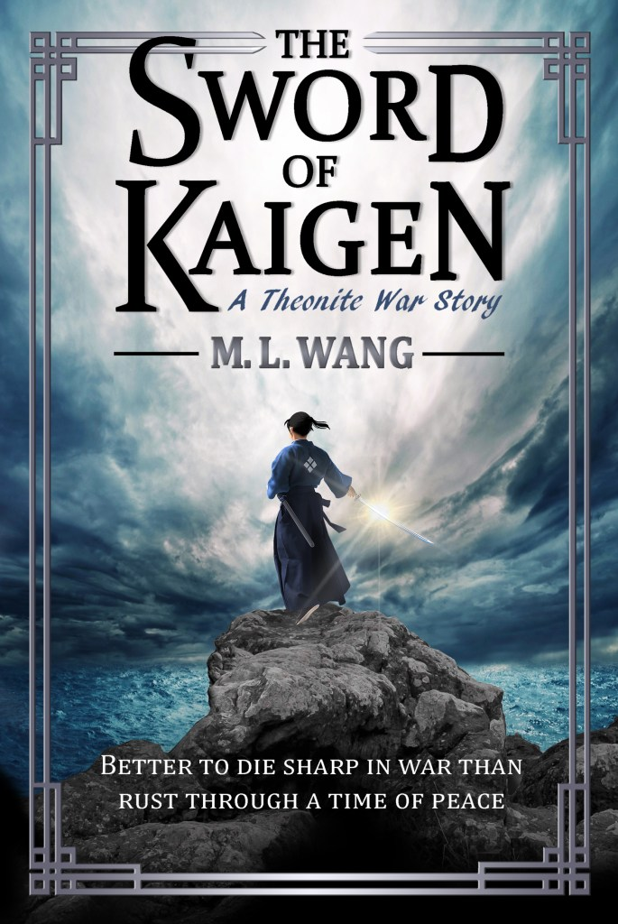 The Sword of Kaigen by ML Wang