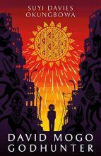 David Mogo Godhunter by Suyi Davies Okungbowa cover for African SFF list (urban fantasy book)