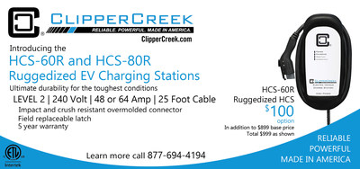 """""""ClipperCreek's standard products are very robust, all have NEMA 4 rated enclosures for indoor or outdoor installs. The overmolded ruggedized SAE-J1772TM connector takes our already tough products to another level,"""" said Will Barrett, Director of Sales."""