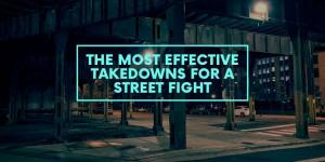 The Most Effective Takedowns for a Street Fight