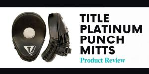 Title Platinum Punch Mitts Review