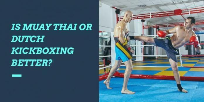 Is Muay Thai or Dutch Kickboxing Better?