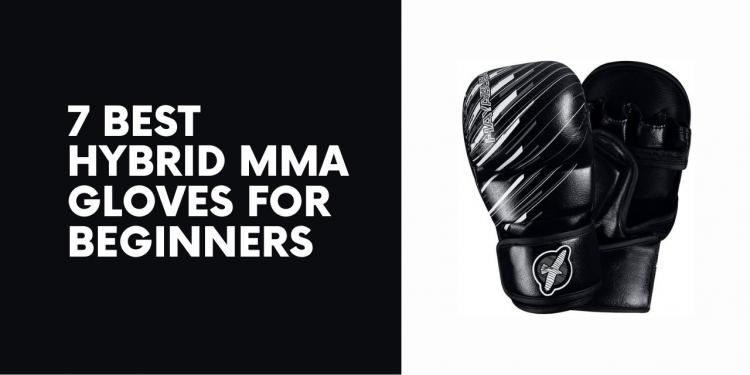 7 Best Hybrid MMA Gloves for Beginners