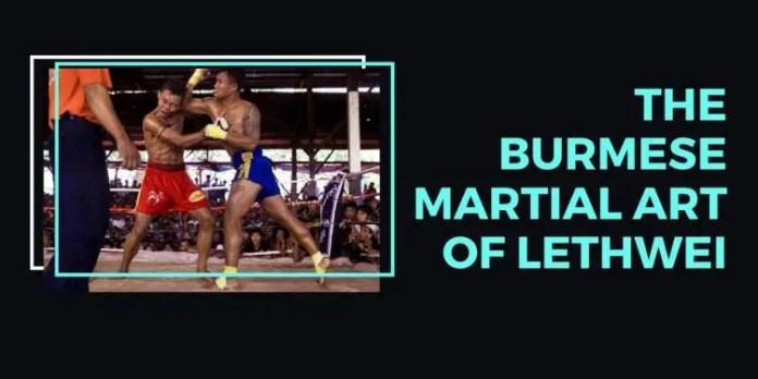 The Burmese Martial Art of Lethwei