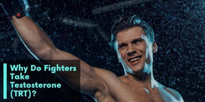 Why Do Fighters Take Testosterone (TRT)?
