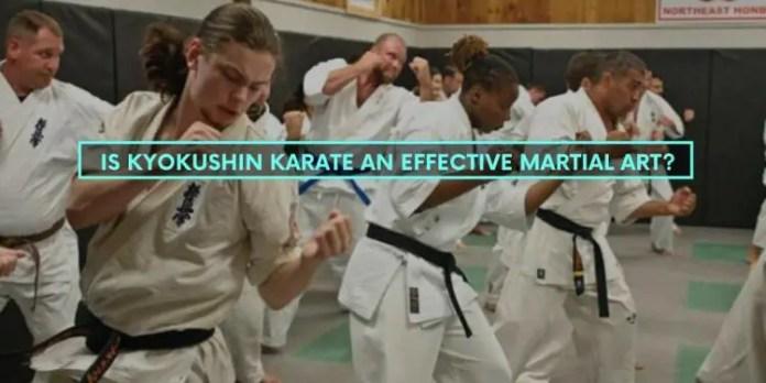 Is Kyokushin Karate An Effective Martial Art?