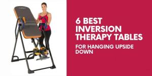 6 Best Inversion Therapy Tables For Hanging Upside Down