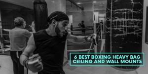 6 Best Boxing Heavy Bag Ceiling And Wall Mounts