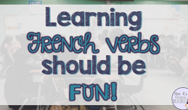 Learning French Verbs Should Be Fun!