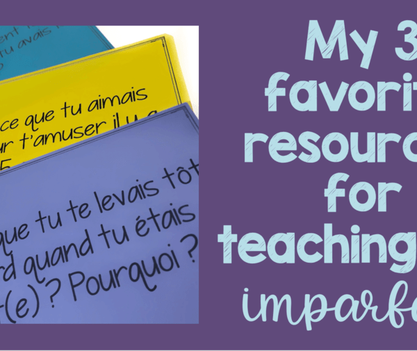 My 3 favorite resources for teaching imparfait