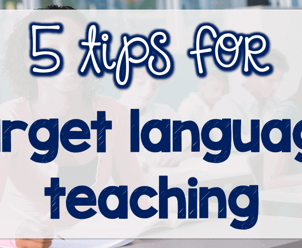 5 tips for Target Language Teaching