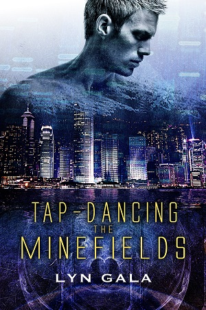 Tap-Dancing the Minefields by Lyn Gala