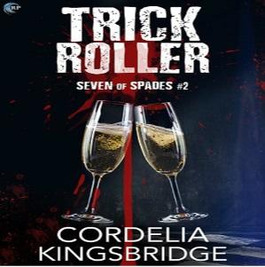 Trick Roller by Cordelia Kingsbridge Blog Tour, Excerpt & Giveaway!