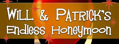 Will & Patrick's Endless Honeymoon by Leta Blake