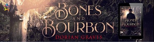 Bones and Bourbon by Dorian Graves Release Blast, Excerpt & Giveaway!