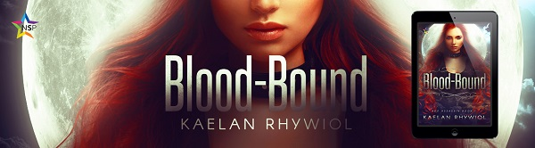 Blood-Bound by Kaelan Rhywiol Release Blast, Excerpt & Giveaway!