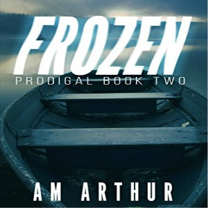 Frozen by A.M. Arthur (2nd Edition)