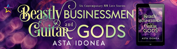 Beastly Businessmen and Guitar Gods by Asta Idonea Release Blast & Giveaway!
