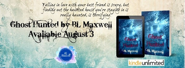 Ghost Hunted by B.L. Maxwell Release Blast & Giveaway!