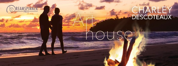 Art House by Charley Descoteaux Blog Tour, Guest Post, Excerpt & Giveaway!