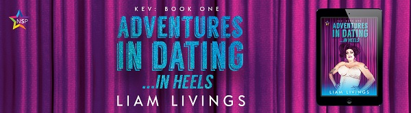 Adventures in Dating…in Heels by Liam Livings Release Blast, Excerpt & Giveaway!