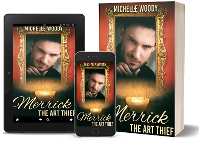 Merrick the Art Thief by Michelle Woody Release Blast & Excerpt!