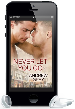 Never Let You Go by Andrew Grey ~ Audio Review