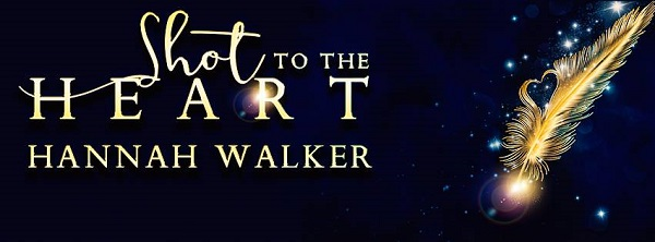 Shot to the heart by Hannah Walker