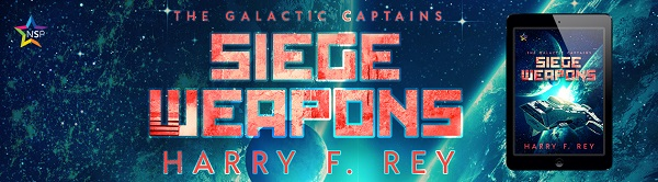 Siege Weapons by Harry F. Rey Release Blast, Excerpt & Giveaway!