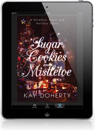 Sugar Cookies & Mistletoe by Kay Doherty Release Blast, Excerpt & Giveaway!