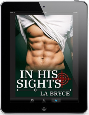 In His Sights by L.A. Bryce Blog Tour, Exclusive Excerpt & Giveaway!