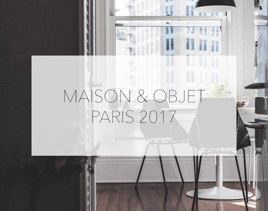 Le salon maison objet 2017 mmi d co for Decoration maison objet